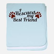 Rescued Dog Best Friend baby blanket