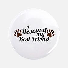 """Rescued Dog Best Friend 3.5"""" Button"""