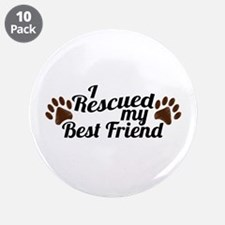 """Rescued Dog Best Friend 3.5"""" Button (10 pack)"""