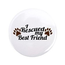 "Rescued Dog Best Friend 3.5"" Button (100 pack)"