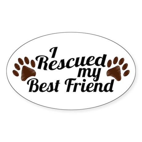 Rescued Dog Best Friend Sticker (Oval)