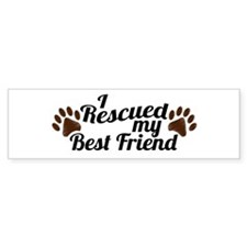 Rescued Dog Best Friend Bumper Sticker
