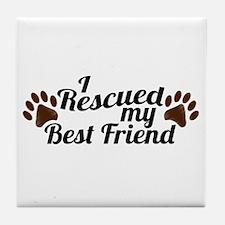 Rescued Dog Best Friend Tile Coaster
