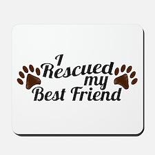 Rescued Dog Best Friend Mousepad