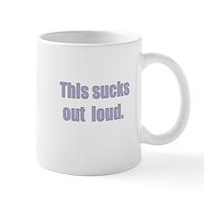 This Sucks Out Loud Mug