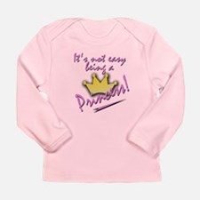 Not Easy Being a Princess.... Long Sleeve Infant T