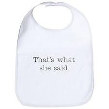 That's what she said Bib