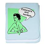 Cancers are Lardos baby blanket