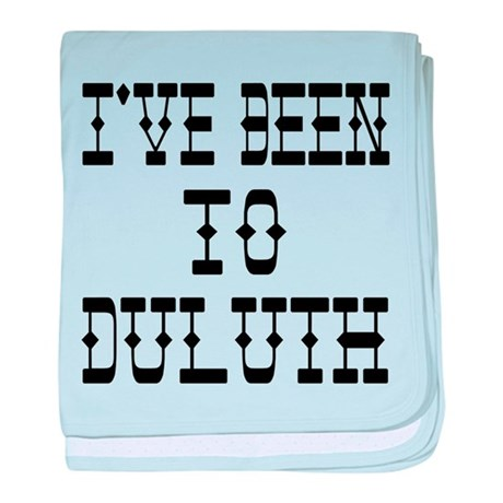 I've Been to Duluth baby blanket