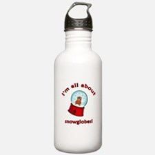 I'm All About Snowglobes Water Bottle