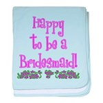 Happy To Be a Bridesmaid baby blanket