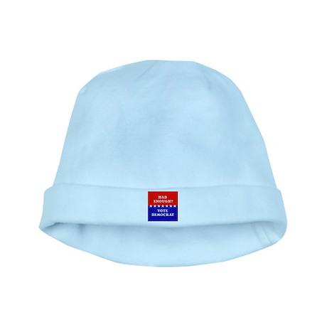 Had Enough?Vote Democrat baby hat