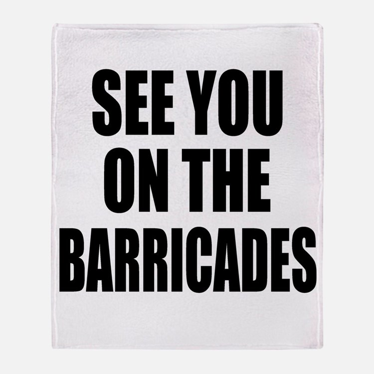 See You On The Barricades Throw Blanket