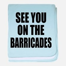 See You on the Barricades baby blanket