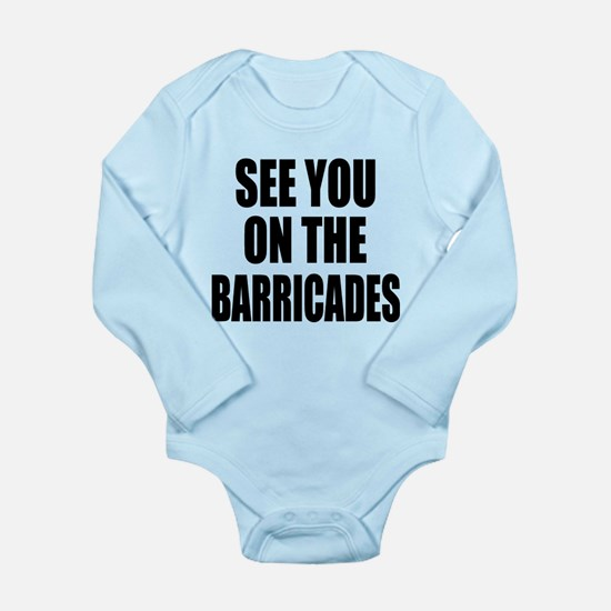 See You on the Barricades Long Sleeve Infant Bodys