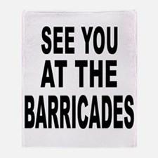 See You At The Barricades Throw Blanket