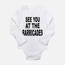 See You at the Barricades Long Sleeve Infant Bodys