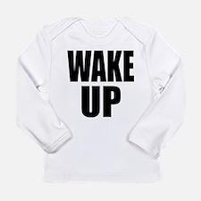 WAKE UP Message Long Sleeve Infant T-Shirt