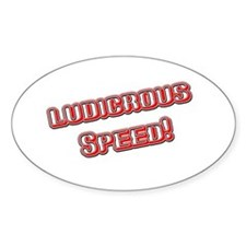 Ludicrous Speed Oval Decal