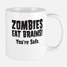 Zombies Eat Brains! You're sa Mug