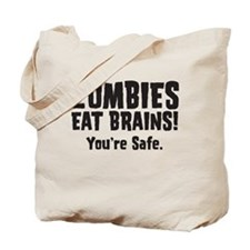Zombies Eat Brains! You're sa Tote Bag