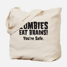 Zombies Eat Brains! You're sa Tote Bag