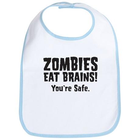 Zombies Eat Brains! You're sa Bib