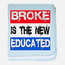 Broke is the New Educated baby blanket