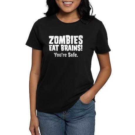Zombies Eat Brains! You're sa Women's Dark T-Shirt