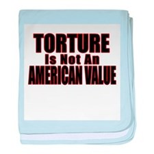 Torture Not an American Value baby blanket