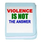 Violence is Not the Answer baby blanket
