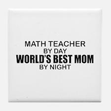 World's Best Mom - Math Teacher Tile Coaster