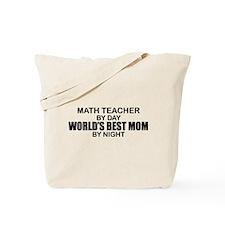 World's Best Mom - Math Teacher Tote Bag