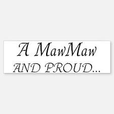 Maw Maw And Proud Bumper Bumper Sticker