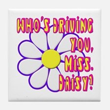 Who's Driving You, Miss Daisy? Tile Coaster