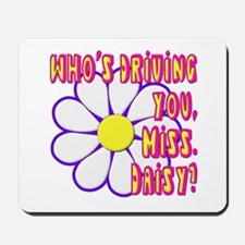 Who's Driving You, Miss Daisy? Mousepad
