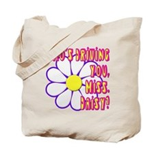 Who's Driving You, Miss Daisy? Tote Bag