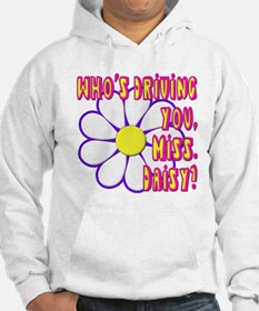 Who's Driving You, Miss Daisy? Hoodie