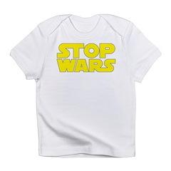 Stop Wars Infant T-Shirt