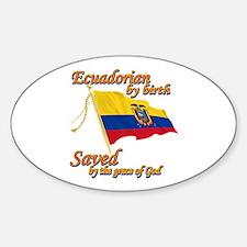 Ecuadorian by birth Decal