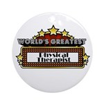 World's Greatest Physical The Ornament (Round)