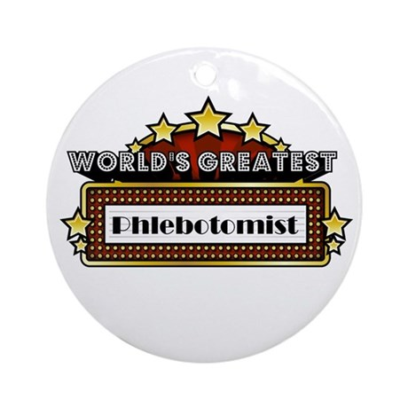 World's Greatest Phlebotomist Ornament (Round)