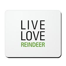 Live Love Reindeer Mousepad