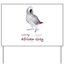 i love african greys Yard Sign