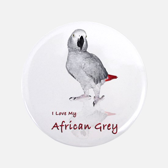 "i love african greys 3.5"" Button"