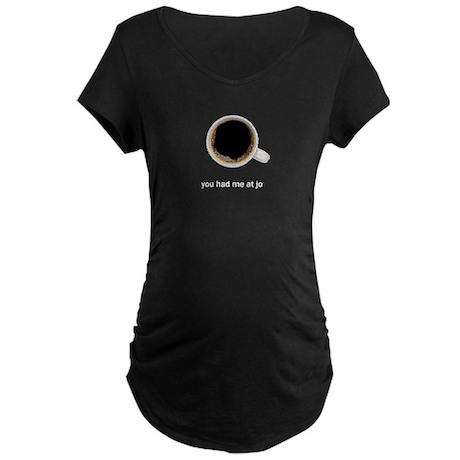 you had me at jo - Maternity Dark T-Shirt