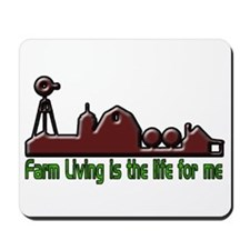 Farm Living is The Life Mousepad