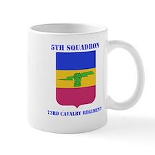 DUI - 5th Sqdrn - 73rd Cavalry Regt with Text Mug