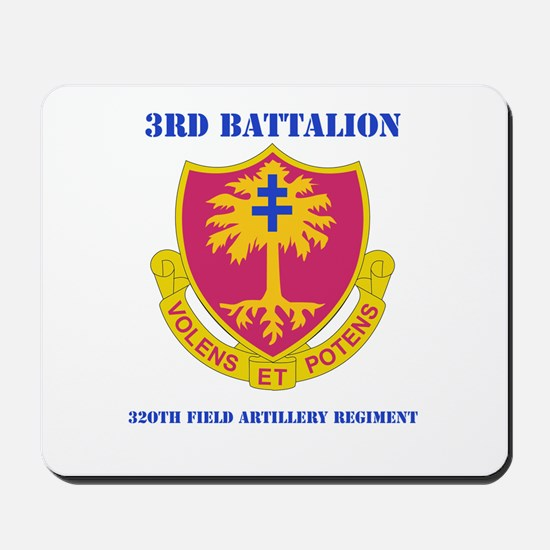 DUI - 3rd Bn - 320th FA Regt with Text Mousepad