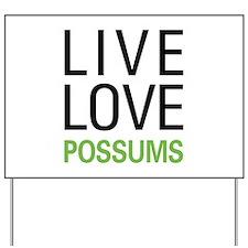 Live Love Possums Yard Sign